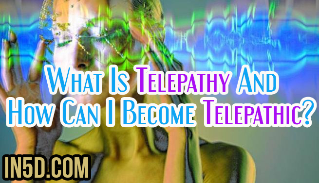 What Is Telepathy And How Can I Become Telepathic?