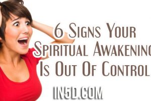 6 Signs Your Spiritual Awakening Is Out Of Control