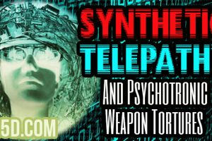 Synthetic Telepathy And Psychotronic Weapon Tortures Used By 100,000 Secret Spies