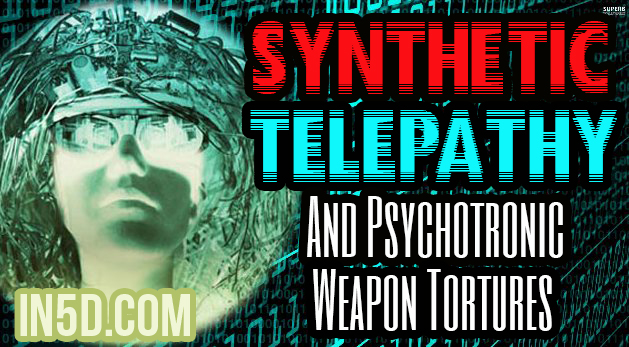 Synthetic Telepathy And Psychotronic Weapon Tortures Used By