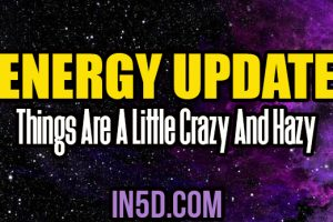 Energy Update – Things Are A Little Crazy And Hazy