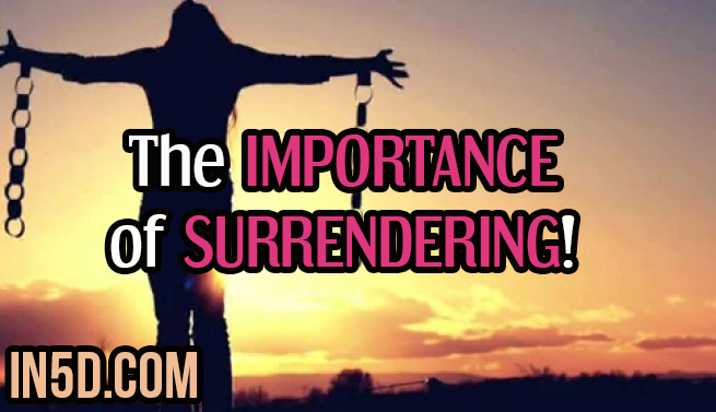 The IMPORTANCE of SURRENDERING!