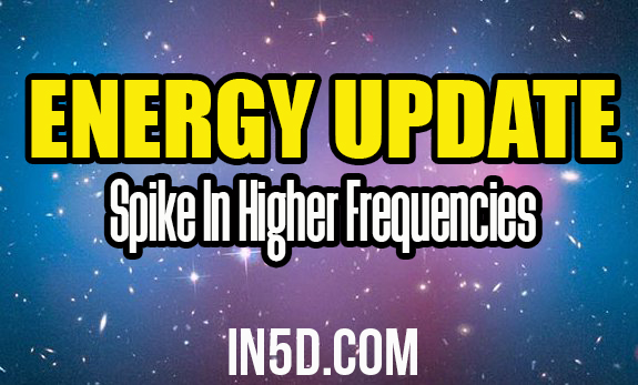 Energy Update - Spike In Higher Frequencies