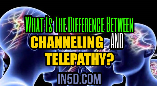 What Is The Difference Between Channeling And Telepathy?