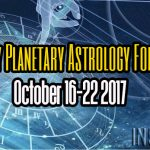 Weekly Planetary Astrology Forecast October 16-22 2017
