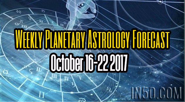 Weekly Planetary Astrology Forecast October 16-22 201