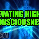Elevating Higher Consciousness