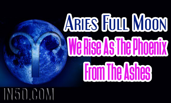 Aries Full Moon - We Rise As The Phoenix From The Ashes