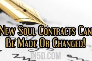 New Soul Contracts Can Be Made Or Changed!