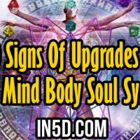 10 Signs Of Upgrades To Our Mind Body Soul System