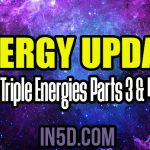 Energy Update – Triple Energies Parts 3 & 4