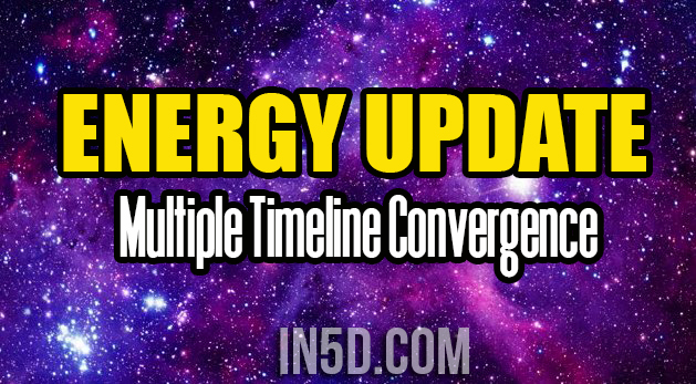 Energy Update - Multiple Timeline Convergence