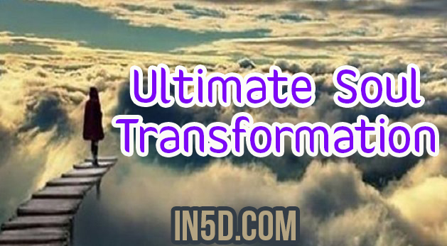 Ultimate Soul Transformation