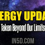 Energy Update – Taken Beyond Our Limits