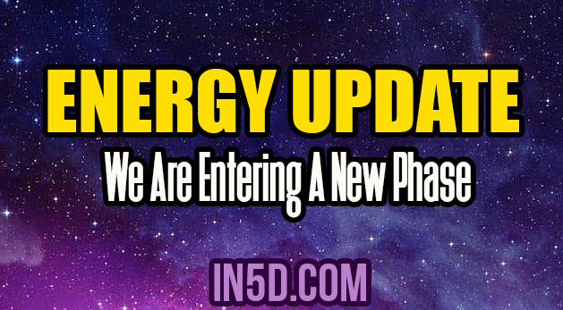 Energy Update - We Are Entering A New Phase