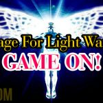 Message For Light Warriors – Game On!