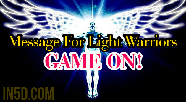 Message For Light Warriors - Game On!