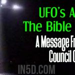 UFO's And The Bible Code – Humanity Awakening – A Message From The Council Of 12