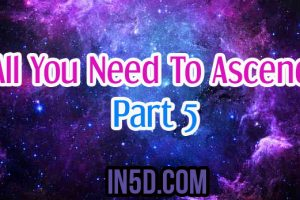 All You Need To Ascend – Part 5