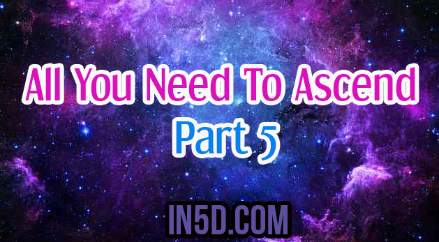 All You Need To Ascend - Part 5