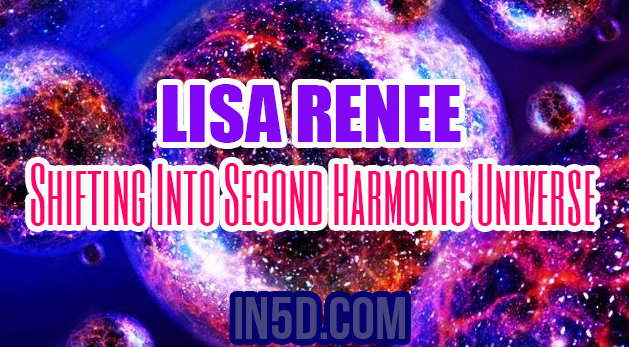 Lis Renee - Shifting Into Second Harmonic Universe