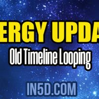 Energy Update – Old Timeline Looping