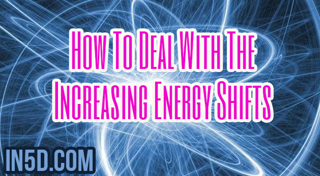 How To Deal With The Increasing Energy Shifts