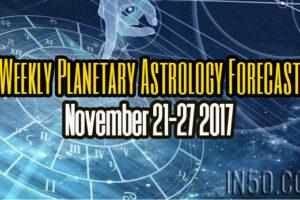 Weekly Planetary Astrology Forecast November 21-27 2017