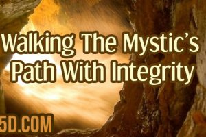 Walking The Mystic's Path With Integrity
