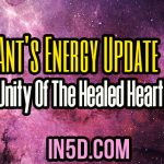 Ant's Energy Update – Unity Of The Healed Heart