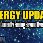 Energy Update – Blue Rays Currently Feeling Beyond Overwhelmed