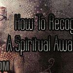 How To Recognize A Spiritual Awakening