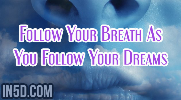 Follow Your Breath As You Follow Your Dreams