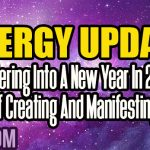 Energy Update – Entering Into A New Year In 2018 Of Creating And Manifesting!