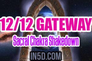 12/12 Gateway Sacral Chakra Shakedown