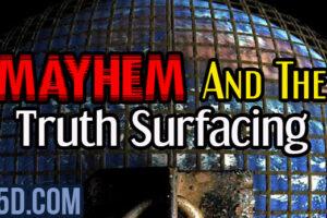 Mayhem And The Truth Surfacing