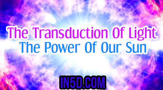 The Transduction Of Light – The Power Of Our Sun