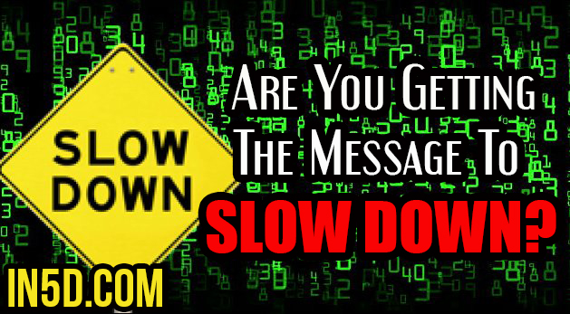 Are You Getting The Message To SLOW DOWN?