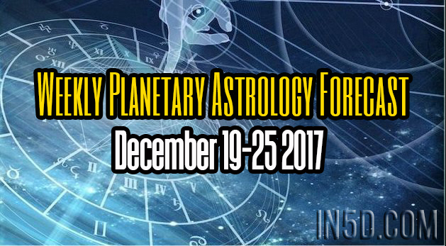 Weekly Planetary Astrology Forecast December 19-25 2017