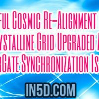 Powerful Cosmic Re-Alignment Codes, Crystalline Grid Upgraded & Now StarGate Synchronization Is Full-on