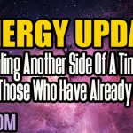 Energy Update – Healing Another Side Of A Timeline With Those Who Have Already Passed