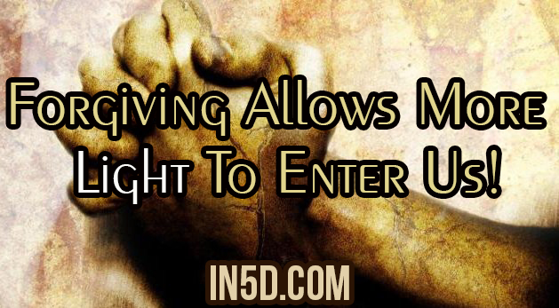 Forgiving Allows More Light To Enter Us!