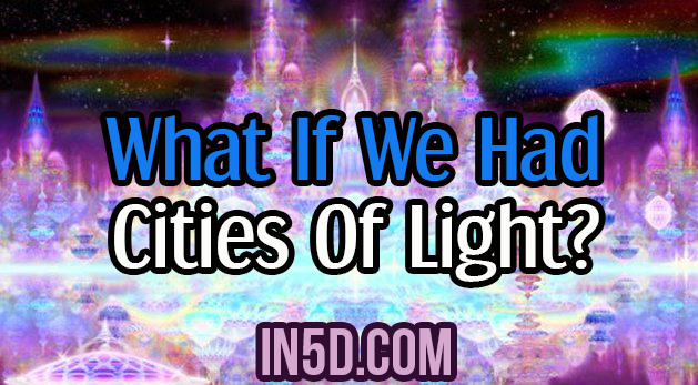 What If We Had Cities Of Light?