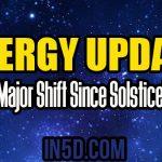 Energy Shift Update – Major Shift Since Solstice!