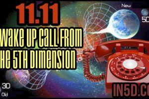 11.11 – A Wake Up Call From The 5th Dimension
