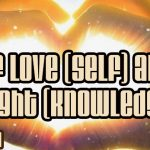 Of Love (Self) and Light (Knowledge)