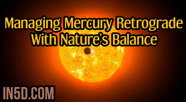 Managing Mercury Retrograde With Nature's Balance