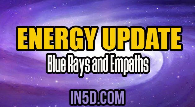 Energy Update - Blue Rays and Empaths