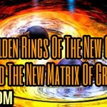 The Golden Rings Of The New Creation And The New Matrix Of Grace