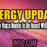 Energy Update – Our True Voice Needs To Be Heard With Others